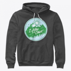 I Hike In This Shirt hoodies