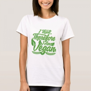 I Think, Therefore I Am Vegan - t-shirt