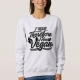 I Think, Therefore I Am Vegan - sweatshirt